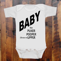 Baby Clothes BABY the Puker Pooper Thrower Upper. Funny baby romper onezee original hand screen print. baby gift. baby announcement. shower