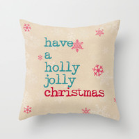have a holly jolly christmas Throw Pillow by Sylvia Cook Photography