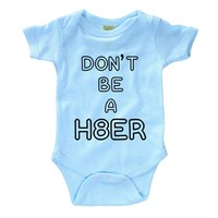 Don't Be A Hater Infant Onesuit