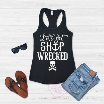 Let's Get Ship Faced Funny Pirate Tank Top