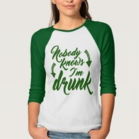 Nobody Knows I'm Drunk T Shirt