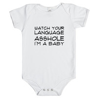 WATCH YOUR LANGUAGE ASSHOLE. I'M A BABY