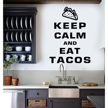 Vinyl Wall Decal Phrase Keep Calm Eat Tacos Cuisine Mexican Food Stickers Mural (g2995)