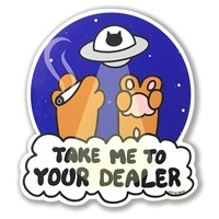 """""""Take Me To Your Dealer"""" Sticker"""