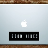 Good Vibes Rectangle Laptop Apple Macbook Quote Wall Decal Sticker Art Vinyl Beautiful Inspirational Positive