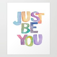 """Inspirational Quote """"Just Be You"""" Watercolor Letters Typography Print Wall Art Motivational Quote  Art Print by PrintableLifeStyle"""