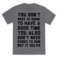 YOU DON'T NEED TO DRINK TO HAVE A GOOD TIME