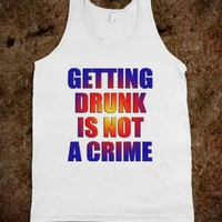 getting drunk is not a crime