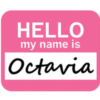 Octavia Hello My Name Is Mouse Pad