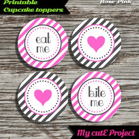 """Eat Me...Bite Me...Heart - Cupcake toppers - Pink & Grey - Instant Download - Party printable - Party favor - Candy Bar - 5 cm / 2"""""""