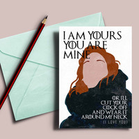 Game of Thrones love card Ygritte and Jon Snow: I am yours and you are mine