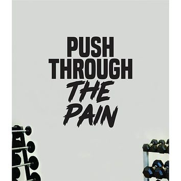 Push Through The Pain Quote Wall Decal Sticker Vinyl Art Home Decor Bedroom Boy Girl Inspirational Motivational Gym Fitness Health Exercise Lift Beast