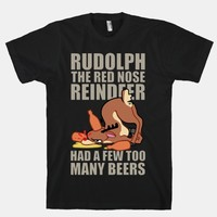 Rudolph The Red Nose Reindeer Had A Few Too Many Beers