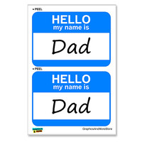 Dad Hello My Name Is - Sheet of 2 Stickers