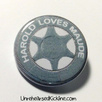 """Harold and Maude Button """"Harold Loves Maude"""" Stamped Coin Pin Badge"""