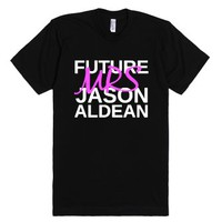Future Mrs Jason Aldean-Unisex Black T-Shirt