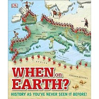 When on Earth?: History As You've Never Seen It Before: When on Earth?
