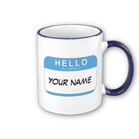 Hello My Name is Mug from Zazzle.com