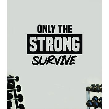 Only the Strong Survive Wall Decal Home Decor Bedroom Room Vinyl Sticker Art Teen Work Out Quote Gym Fitness Lift Strong Inspirational Motivational Health