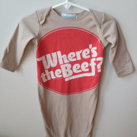 Where's the Beef infant Onesuit baby gown -funny -80s Wendy's ad- gender neutral- farmer baby- country baby
