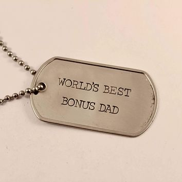 """WORLD'S BEST BONUS DAD"" - Personalized, Dog Tag Necklace / keychain"