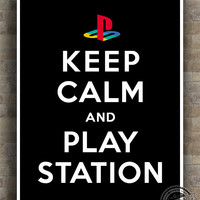 Keep Calm and Playstation Poster, Inspirational Quotes, inspiring Print, typography, wall art, wall decor, 8x10, 11x14,16x20, 17x22