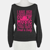 I Have High Standards Because Country Music