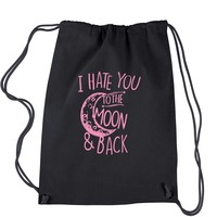 I Hate You To The Moon And Back  Drawstring Backpack