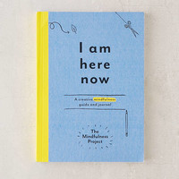 I Am Here Now: A Creative Mindfulness Guide And Journal By The Mindfulness Project | Urban Outfitters