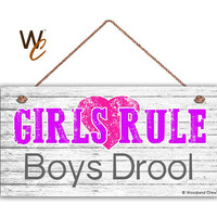 "GIRLS RULE Boys Drool Sign, GIRL'S Room Sign, Girl's Room Decor, Girl's Door Sign, 5"" x 10"" Sign, Room Plaque, Birthday Gift,  Made To Order"
