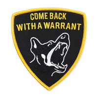 Come Back With A Warrant Patch