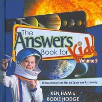 The Answers Book for Kids: 20 Questions from Kids on Space and Astronomy (Answers for Kids)