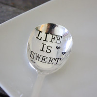 Life is Sweet - Hand Stamped Sugar Spoon - coffee and tea accessories - spoon for putting sugar into your favorite hot drink
