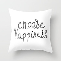 Choose Happiness Throw Pillow by Sandra Arduini | Society6