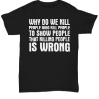 Sarcastic Funny Shirt for High School College Student Women Men Killing People