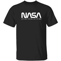 NASA - Let's Get The Hell Out Of Here T-Shirt