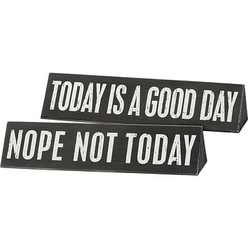 Nope Not Today / Today Is A Good Day Reversible Wooden Desk Plate