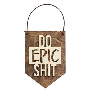 Do Epic Shit - Funny Gifts - Inspirational Wall