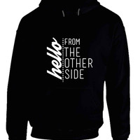 Adele Hello From The Other Side Quote Black Hoodie