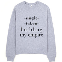 Building My Empire Sweatshirt