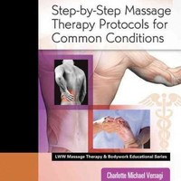 Step-by-Step Massage Therapy Protocols for Common Conditions (Massage Therapy)