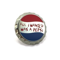 All I Wanted Was A Pepsi ... Pin