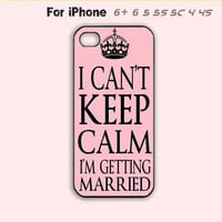 Pink Keep Calm Wedding Bride Cute Funny  Phone Case For7 7 Plus For iPhone 6 Plus For iPhone 6 For iPhone 5/5S For iPhone 4/4S For iPhone 5C-5 Colors Available