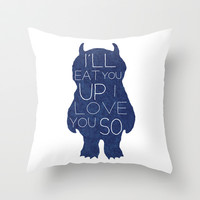 I'll Eat You Up Throw Pillow by LookHUMAN