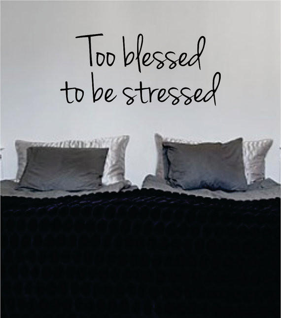 Image of Too Blessed to be Stressed Quote Decal Sticker Wall Vinyl Decor Art
