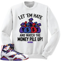 OutRank Apparel Let Em Hate Sweater 7's Crewneck