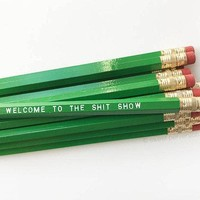 Welcome to the Shit Show Pencil Set in Green | Set of 5 Funny Sweary Profanity Pencils