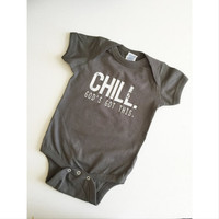 Chill God's Got This - Positive Message Shirt - Unique Baby Clothing - Baby Shirt Girl or Boy - Bodysuit - Gender Neutral Gift - Christian