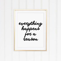 Everything Happens for a Reason Black and White Typography Print. Motivational Quote. Quote Print. Modern Home Decor. Office Decor.