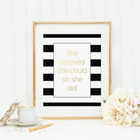 She Believed She Could So She Did Gold Foil Print - gold foil print - black and white stripes - black and white office decor - gold office